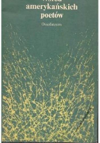 Okładka książki Wśród amerykańskich poetów