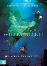 Okładka książki Saga Ognia i Wody. Księga pierwsza: Wielki błękit