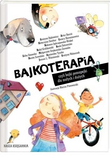 Okładka książki Bajkoterapia, czyli bajki pomagajki dla małych i dużych