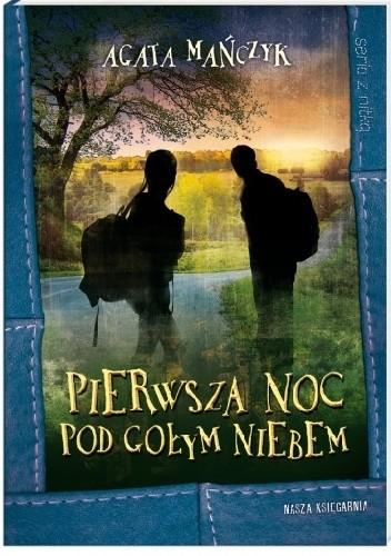 Okładka książki Pierwsza noc pod gołym niebem