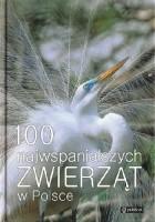 100 najwspanialszych zwierząt w Polsce