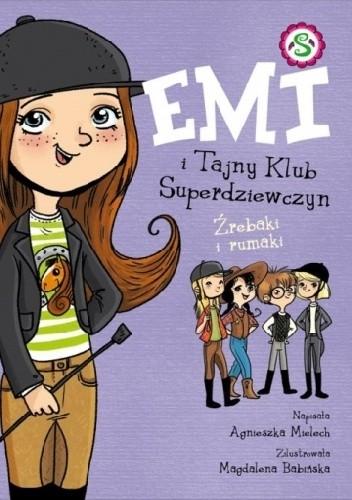 Okładka książki Emi i Tajny Klub Superdziewczyn. Źrebaki i rumaki