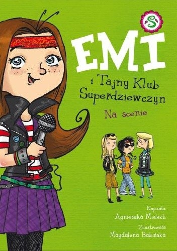 Okładka książki Emi i Tajny Klub Superdziewczyn. Na scenie