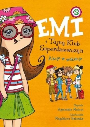 Okładka książki Emi i tajny klub superdziewczyn. Akcje w wakacje