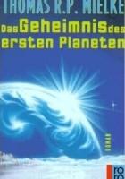 Das Geheimnis des ersten Planeten