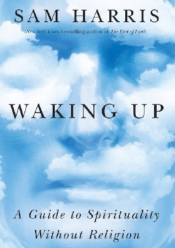 Okładka książki Waking Up: A Guide to Spirituality Without Religion