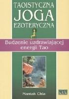 Taoistyczna joga ezoteryczna. Budzenie uzdrawiającej energii Tao
