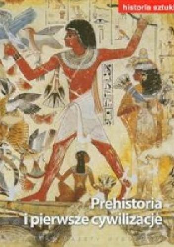 Okładka książki Historia sztuki - Prehistoria i pierwsze cywilizacje