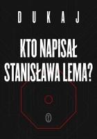 Kto napisał Stanisława Lema?