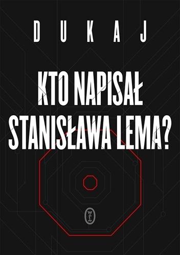 Okładka książki Kto napisał Stanisława Lema?