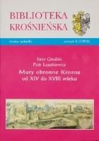 Mury obronne Krosna od XIV do XVIII wieku