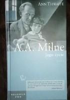 A.A. Milne. Jego życie tom 1