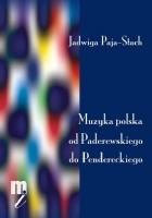 Muzyka polska od Paderewskiego do Pendereckiego