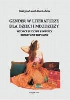 Gender w literaturze dla dzieci i młodzieży. Wzorce płciowe i kobiecy repertuar topiczny