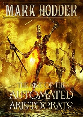Okładka książki The Rise of the  Automated Aristocrats