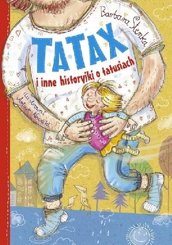 Okładka książki Tatax i inne historyjki o tatusiach