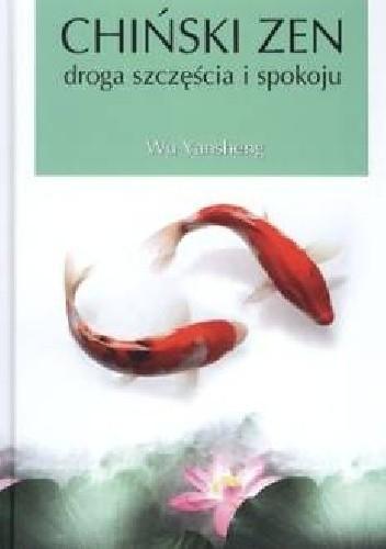 Okładka książki Chiński Zen: Droga Szczęścia i Spokoju.