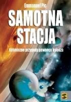 Samotna stacja. Kosmiczne przygody pewnego księdza