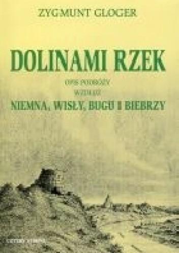 Okładka książki Dolinami rzek. Opis podróży wzdłuż Niemna, Wisły, Bugu i Biebrzy