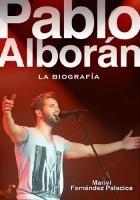 Pablo Alborán. La biografía