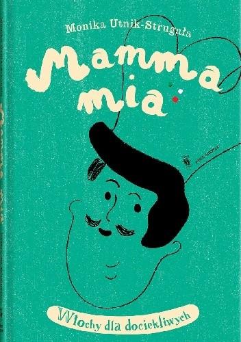 Okładka książki Mamma mia. Włochy dla dociekliwych