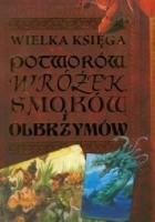 Wielka księga potworów, wróżek, smoków i olbrzymów