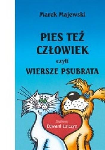 Okładka książki Pies też człowiek, czyli wiersze psubrata