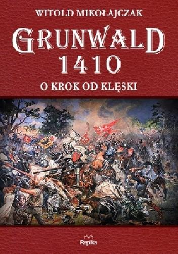 Okładka książki Grunwald 1410. O krok od klęski