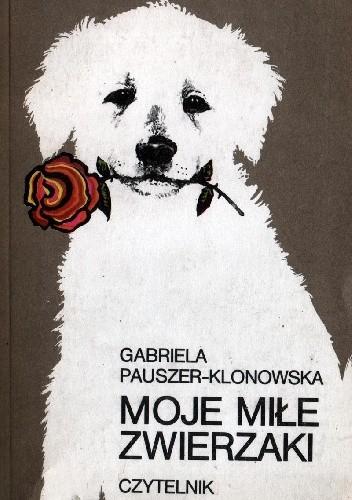 Okładka książki Moje miłe zwierzaki