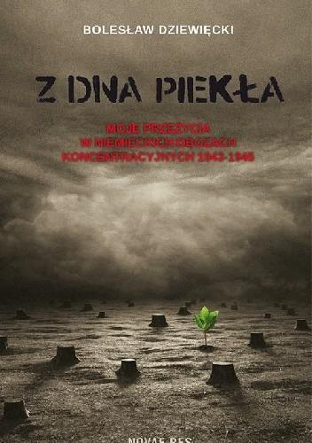 Okładka książki Z dna piekła. Moje przeżycia w niemieckich obozach koncentracyjnych 1943-1945