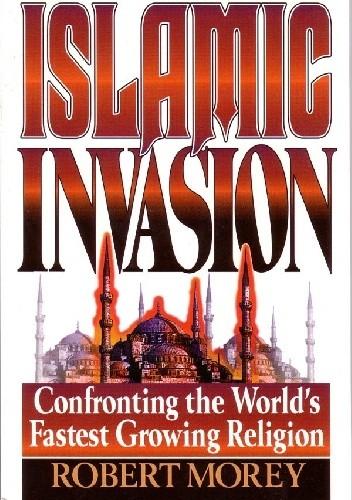 Okładka książki Islamska inwazja. Konfrontacja najbardziej rozprzestrzeniającej się religii świata