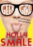 Geek girl. Japońska katastrofa
