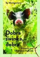 Dobra świnka, dobra. Niezwykłe życie Christophera Hogwooda
