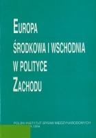 Europa Środkowa i Wschodnia w polityce Zachodu