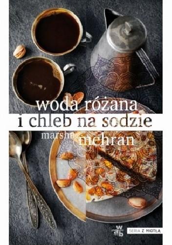 Okładka książki Woda różana i chleb na sodzie