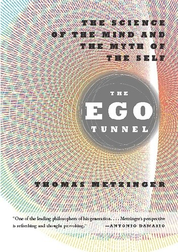 Okładka książki The Ego Tunnel: The Science of the Mind and the Myth of the Self