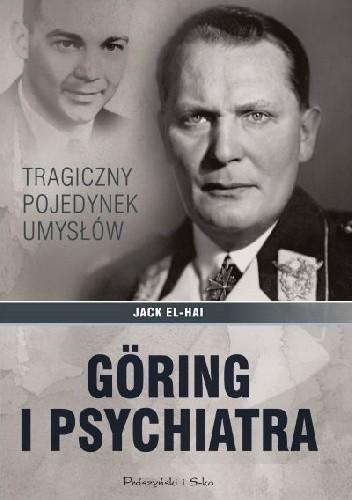 Okładka książki Göring i psychiatra. Tragiczny pojedynek umysłów