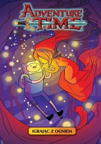 Okładka książki Adventure Time: Igrając z ogniem