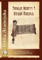 Biblia Aramejska. Targum Neofiti 1. Księga Rodzaju Tom 1
