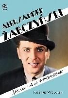Aleksander Żabczyński. Jak drogie są wspomnienia.