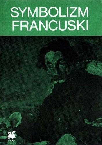 Okładka książki Symbolizm francuski