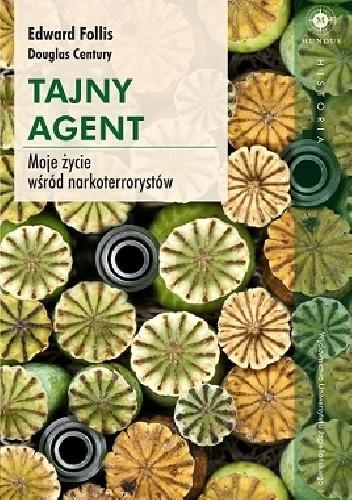 Okładka książki Tajny agent. Moje życie wśród narkoterrorystów