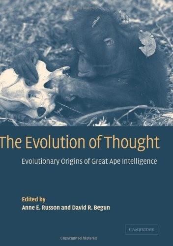 Okładka książki The Evolution of Thought. Evolutionary Origins of Great Ape Intelligence