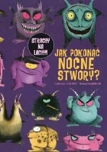 Okładka książki Jak pokonać nocne stwory?