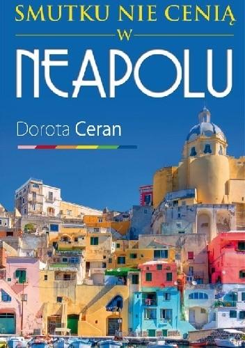 Okładka książki Smutku nie cenią w Neapolu.
