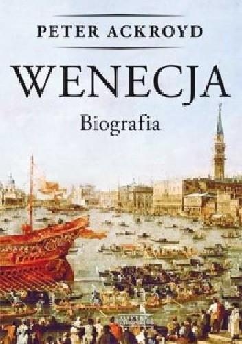 Okładka książki Wenecja. Biografia