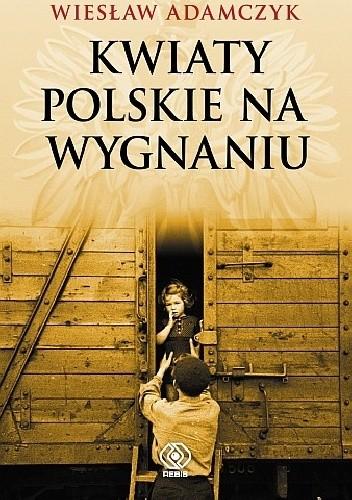 Okładka książki Kwiaty polskie na wygnaniu