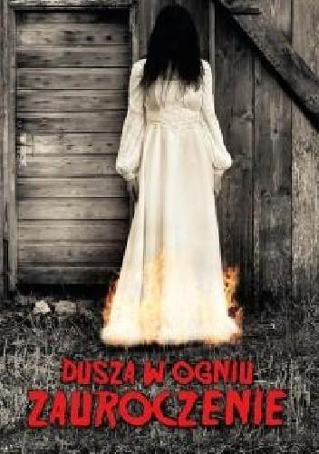 Okładka książki Dusza w ogniu Zauroczenie