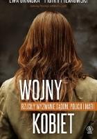 Wojny kobiet. Rzuciły wyzwanie sądom, policji i mafii