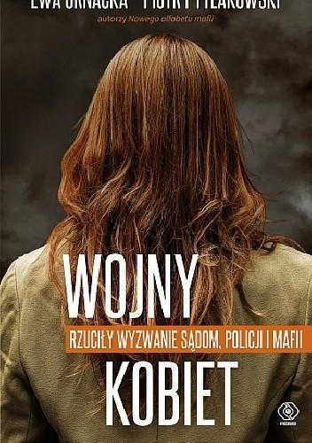 Okładka książki Wojny kobiet. Rzuciły wyzwanie sądom, policji i mafii